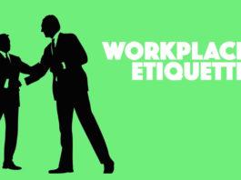 Work place etiquettes