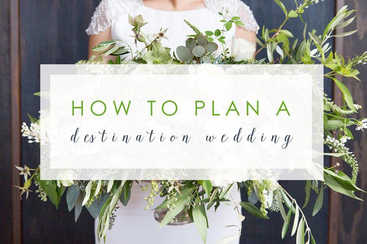 fe6a8bb54a83a How to plan a destination wedding