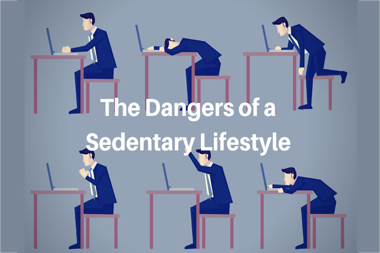 Avoid too much of a sedentary lifestyle