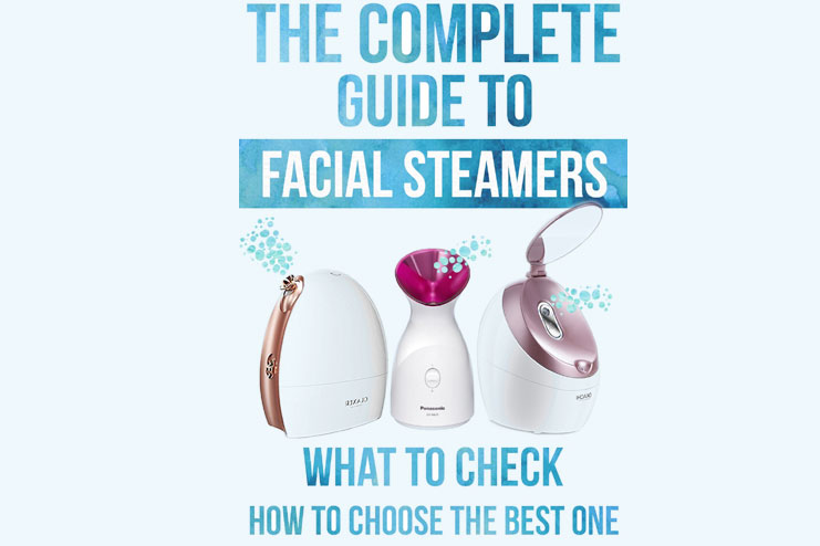 How to pick Best face steamer