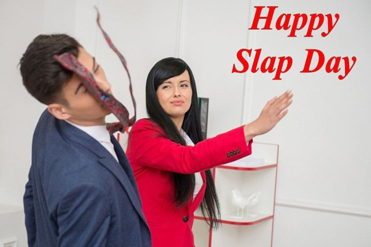 Slap day on Feb 15th